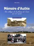Jean Leroux - Mémoire d'Authie - Un village de la plaine de Caen au XXe siècle.