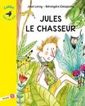 Jean Leroy et Bérengère Delaporte - Jules le chasseur - Niveau 1.