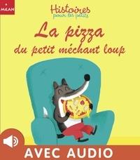 Maximiliano Luchini et Jean Leroy - La pizza du petit méchant loup.