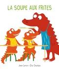 Jean Leroy et Ella Charbon - La soupe aux frites.