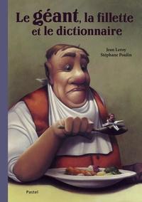 Jean Leroy et Stéphane Poulin - Le géant, la fillette et le dictionnaire.