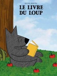 Jean Leroy et Sylvain Diez - Le livre du loup.