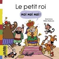 Jean Leroy - Le petit roi Moi Moi Moi !.