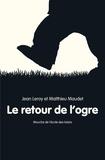 Jean Leroy et Matthieu Maudet - Le retour de l'ogre.
