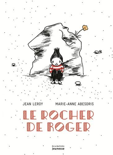 Jean Leroy et Marie-Anne Abesdris - Le rocher de Roger.