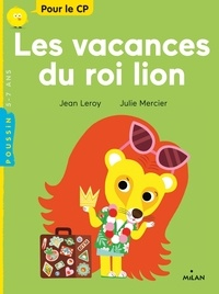 Jean Leroy et Julie Mercier - Les vacances du roi lion.