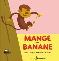 Jean Leroy et Matthieu Maudet - Mange-banane.