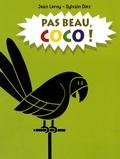 Jean Leroy et Sylvain Diez - Pas beau, coco !.