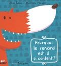 Jean Leroy et Matthieu Maudet - Pourquoi le renard est-il si content ?.