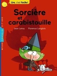 Jean Leroy et Florence Langlois - Sorcière et carabistouille.