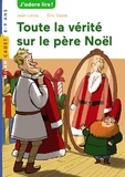 Jean Leroy et Eric Gasté - Toute la vérité sur le père Noël.