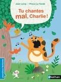 Jean Leroy et Prisca Le Tandé - Tu chantes mal, Charlie !.