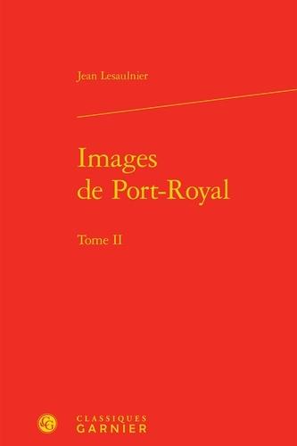 Images de Port-Royal. Tome 2