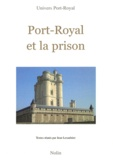 Jean Lesaulnier - Port-Royal et la prison.