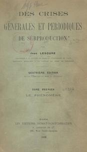 Jean Lescure - Des crises générales et périodiques de surproduction (1) - Le phénomène.