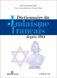 Jean Leselbaum et Antoine Spire - Dictionnaire du judaisme français depuis 1944.
