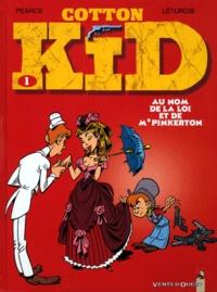 Jean Léturgie et  Pearce - Cotton Kid Tome 1 : Au nom de la loi et de Mr Pinkerton.