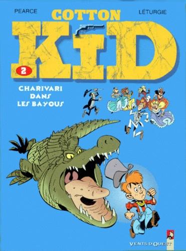 Jean Léturgie et  Pearce - Cotton Kid Tome 2 : Charivari dans les bayous.