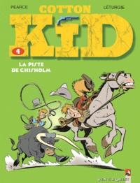 Jean Léturgie et  Pearce - Cotton Kid Tome 4 : La piste de Chisholm.