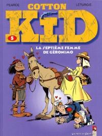 Jean Léturgie et  Pearce - Cotton Kid Tome 5 : La septième femme de Géronimo.