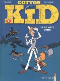 Jean Léturgie et  Pearce - Cotton Kid Tome 6 : Le coyote noir.