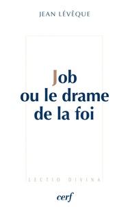 Jean Lévêque - Job ou le drame de la foi.