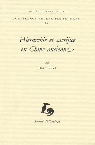 Jean Levi - Hiérarchie et sacrifice en Chine ancienne.