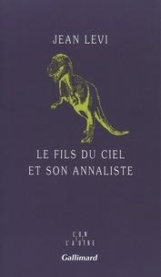 Jean Lévi - Le fils du ciel et son annaliste.