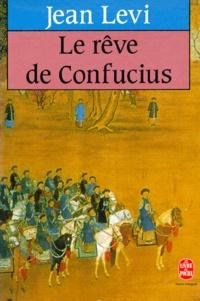 Le rêve de Confucius - Jean Lévi |