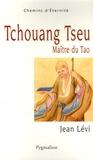Jean Levi - Tchouang Tseu - Maître du Tao.