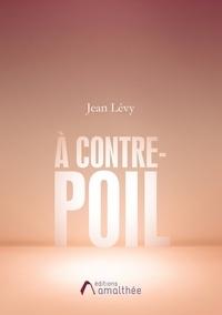 Jean Lévy - A Contre-poil.