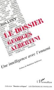 Jean Lévy - Le dossier georges albertini.