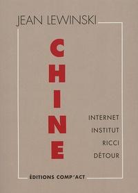 Jean Lewinski - Chine - Internet, Institut, Ricci, Détour.