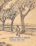 Jean Leymarie et Alain Amiel - Van Gogh à Arles - Dessins 1888-1889.