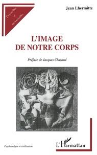 Jean Lhermitte - L'image de notre corps.
