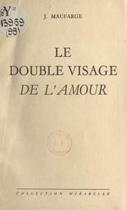 Jean Liard et J. Maufarge - Le double visage de l'amour.