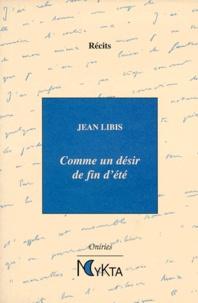 Jean Libis - Comme un désir de fin d'été - Récits.