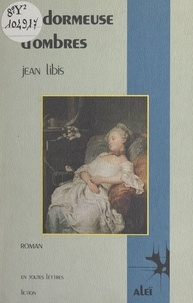 Jean Libis - La dormeuse d'ombres.