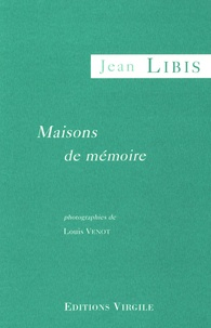 Jean Libis - Maisons de mémoires.