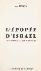 Jean Lignon - L'épopée d'Israël (d'Abraham à Ben-Gourion).