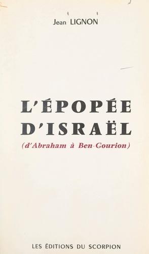 L'épopée d'Israël (d'Abraham à Ben-Gourion)