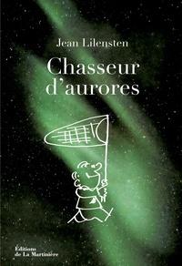 Jean Lilensten - Chasseur d'aurores.
