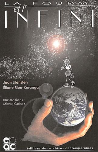 Jean Lilensten et Eliane Riou-Kérangal - La fourmi et l'infini.