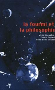 Jean Lilensten et Pascal Dupont - La fourmi et la philosophie.