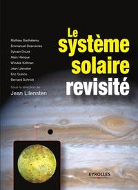 Jean Lilensten - Le système solaire revisité.