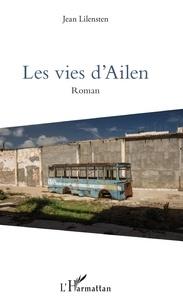 Jean Lilensten - Les vies d'Ailen.