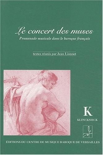 Jean Lionnet - Le concert des muses - Promenade musicale dans le baroque français.