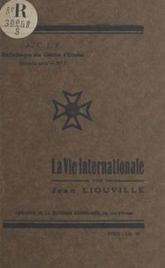 Jean Liouville - La vie internationale.