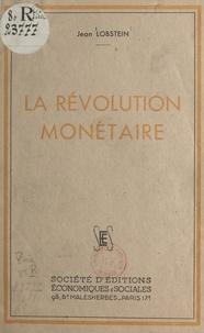 Jean Lobstein - La révolution monétaire.