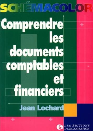 Jean Lochard - Comprendre les documents comptables et financiers.